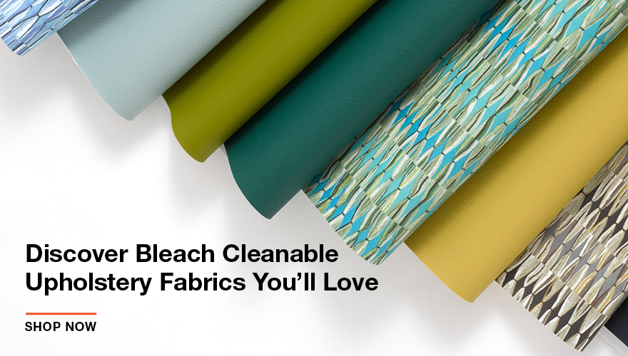 Discover Bleach Cleanable Fabrics You
