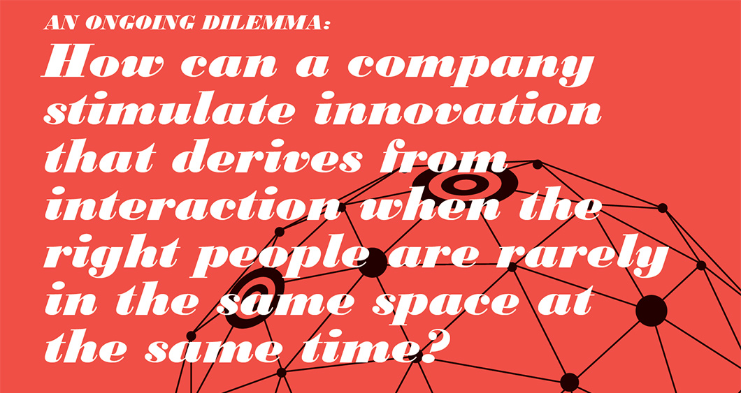 An Ongoing Dilemma: How can a company stimulate innovation that derives from interaction when the right people are rarely in the same space at the same time? | the workplace net.work | Workplace Research | Resources | Knoll